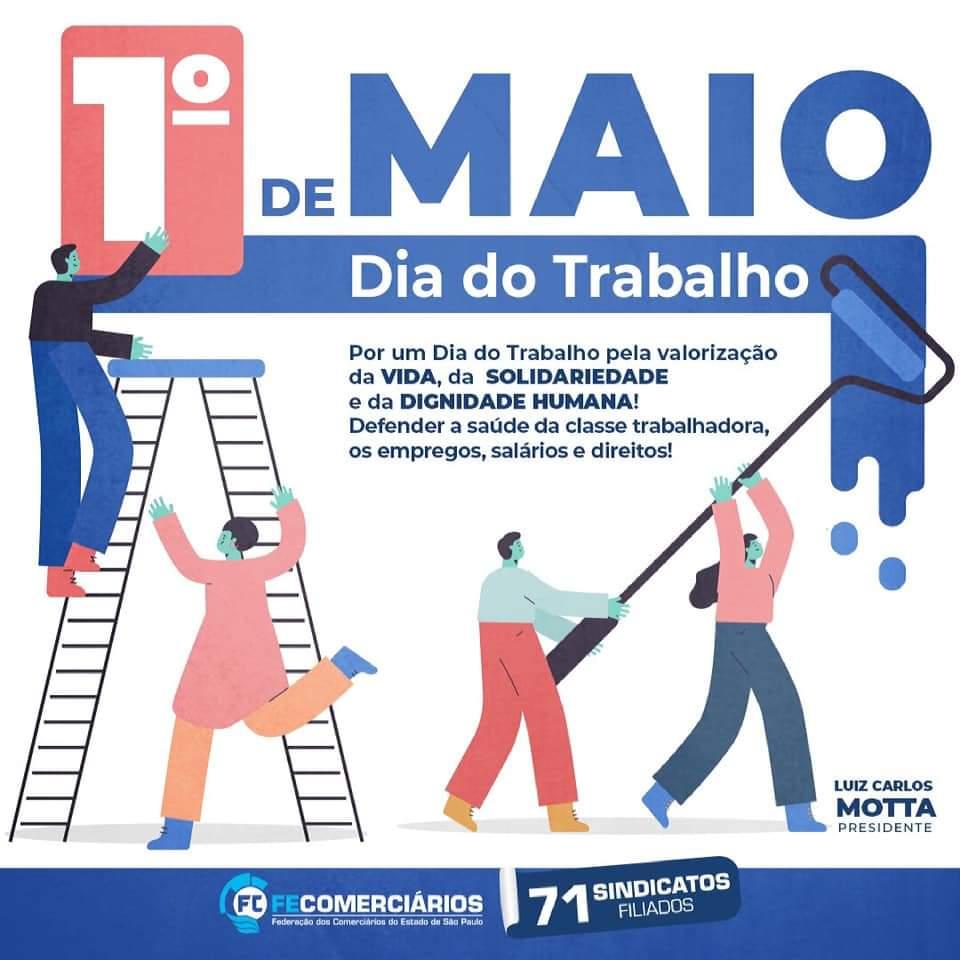 Mensagem Dia do Trabalho do presidente da Fecomerciários, Luiz Carlos Motta.
